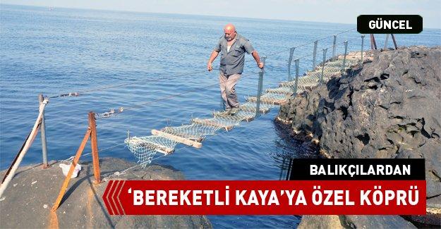 Balıkçılardan Bereketli Kayaya Halat Köprü